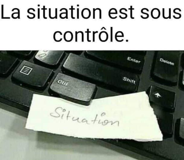 situation sous controle